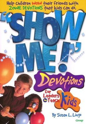 Show Me! Devotions for Leaders to Teach Kids   -     By: Susan L. Lingo