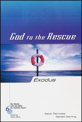 Exodus: God to the Rescue, Six Weeks with the Bible for Catholic Teens   -     By: Kevin Perrotta, Gerald Darring