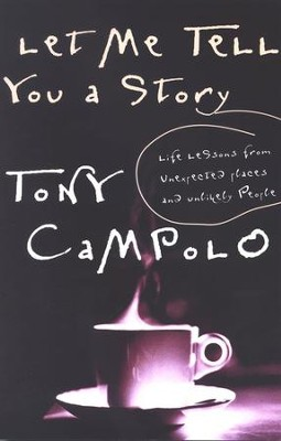 Let Me Tell You a Story   -     By: Tony Campolo