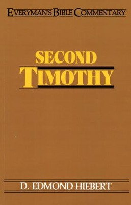 Second Timothy : Everyman's Bible Commentary  -     By: D. Edmond Hiebert