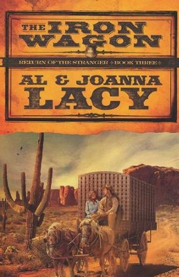 The Iron Wagon, Return of the Stranger Series #3   -     By: Al Lacy, Joanna Lacy