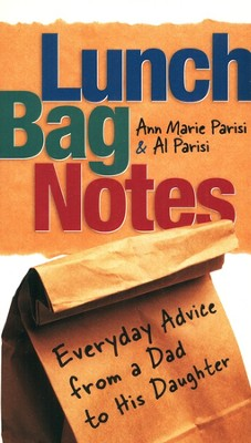 Lunch Bag Notes: Everyday Advice from a Dad to His Daughter   -     By: Ann Marie Parisi, Al Parisi