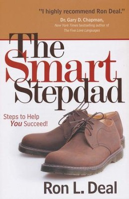 The Smart Stepdad: Steps to Help You Succeed  -     By: Ron L. Deal