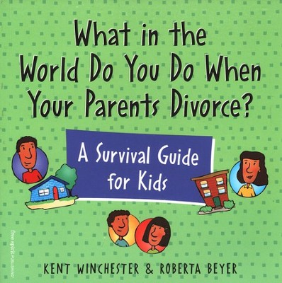 What in the World Do You Do When Your Parents Divorce?  -     By: Roberta Beyer, Kent Winchester