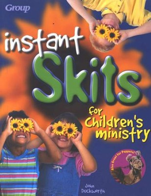 Instant Skits for Children's Ministry              -     By: John Duckworth
