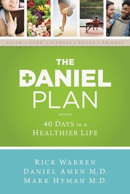 The Daniel Plan: 40 Days to a Healthier Life - eBook  -     By: Rick Warren D.Min., Daniel Amen M.D., Mark Hyman M.D.