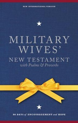 NIV Military Wives' New Testament with Psalms and Proverbs, Hardcover, Jacketed Printed  -     By: Jocelyn Green
