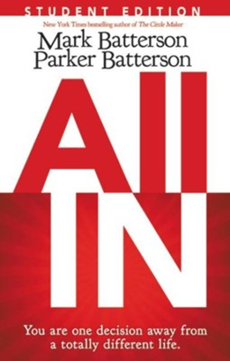 All In: Student Edition: You Are One Decision Away From a Totally Different Life - eBook  -     By: Mark Batterson, Parker Batterson