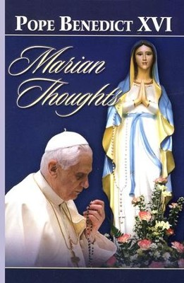 Marian Thoughts  -     Edited By: Lucio Coco     By: Pope Benedict XVI