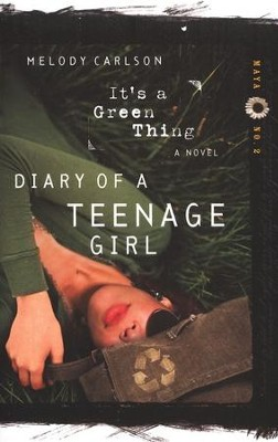 Diary of a Teenage Girl Series, Maya #2: It's a Green Thing  -     By: Melody Carlson