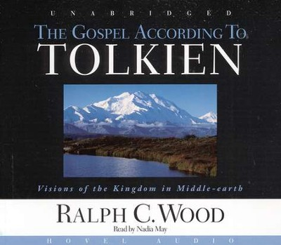 The Gospel According to Tolkien - Audiobook on CD   -     By: Ralph C. Wood