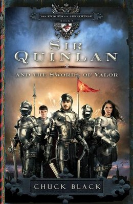 #5: Sir Quinlan and the Swords of Valor  -     By: Chuck Black
