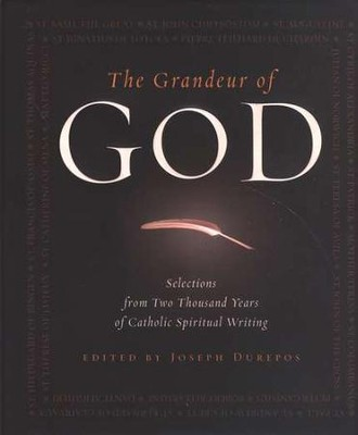 The Grandeur of God: Selections from Two Thousand Years of Catholic Spiritual Writing  -