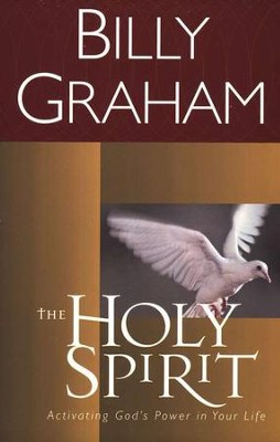 The Holy Spirit  -     By: Billy Graham