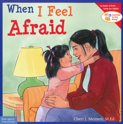 When I Feel Afraid   -     By: Cheri J. Meiners