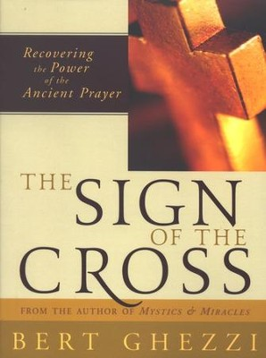 The Sign of the Cross  -     By: Bert Ghezzi