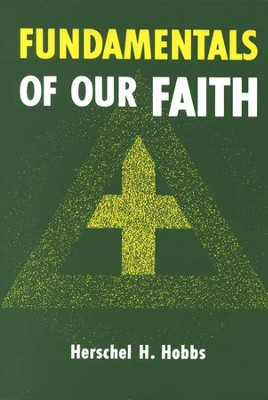 Fundamentals of Our Faith   -     By: Herschel H. Hobbs