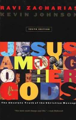 Jesus Among Other Gods (Youth) Softcover   -     By: Ravi Zacharias