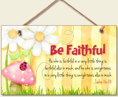 Be Faithful Wood Sign  -