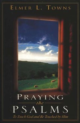 Praying the Psalms   -     By: Elmer L. Towns