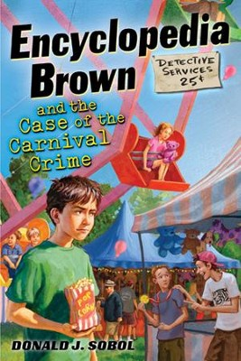 Encyclopedia Brown and the Case of the Carnival Crime  -     By: Donald J. Sobol