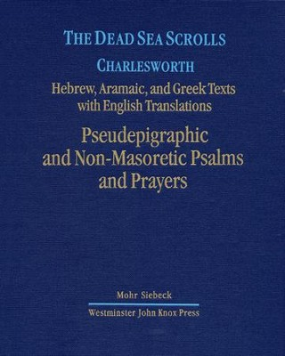 The Dead Sea Scrolls, Volume 4A: Pseudepigraphic and Non-Masoretic Psalms and Prayers  -     By: James H. Charlesworth