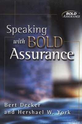 Speaking with Bold Assurance   -     By: Bert Decker, Hershael W. York