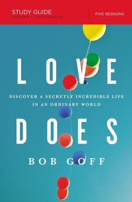 Love Does Study Guide: Discover a Secretly Incredible Life in an Ordinary World - eBook  -     By: Bob Goff