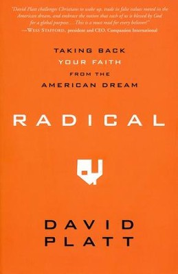 Radical: Taking Back Your Faith from the American Dream (slightly imperfect)  -     By: David Platt