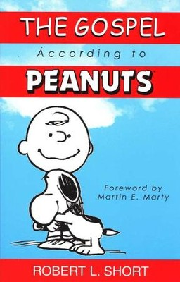 The Gospel According to Peanuts   -     By: Robert L. Short