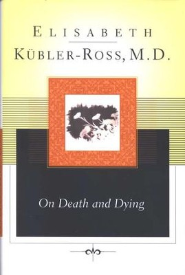 On Death and Dying  -     By: Elisabeth Kubler-Ross