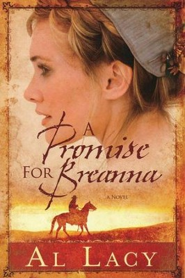 A Promise for Breanna, Angel of Mercy Series #1   -     By: Al Lacy, JoAnna Lacy