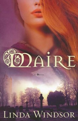Maire, Fires of Gleannmara #1   -     By: Linda Windsor