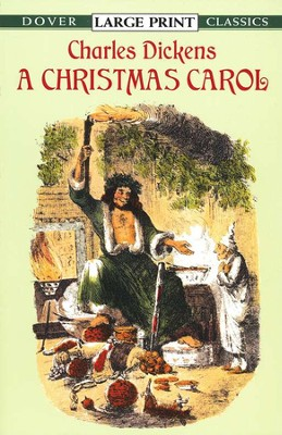 A Christmas Carol: Dover Classic, Large Print Edition   -     By: Charles Dickens