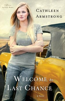 Welcome to Last Chance (A Place to Call Home Book #1): A Novel - eBook  -     By: Cathleen Armstrong