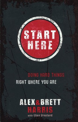 Start Here: Doing Hard Things Right Where You Are - Slightly Imperfect  -     By: Alex Harris, Brett Harris