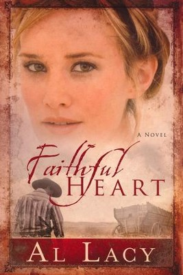 Faithful Heart, Angel of Mercy Series #2, repackaged   -     By: Al Lacy