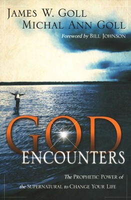 God Encounters  -     By: James W. Goll, Michal Ann Goll