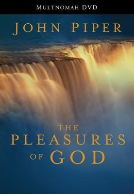 The Pleasures of God DVD: Meditations on God's Delight in Being God  -     By: John Piper