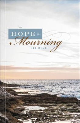NIV Hope in the Mourning Bible: Finding Strength Through God's Eternal Perspective, Hardcover, Jacketed Printed  -     Edited By: Timothy Beals     By: Edited by Timothy Beals