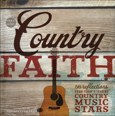 Once-A-Day Country Faith Devotional: 56 Reflections from Today's Leading Country Music Stars  -     By: Deborah Evans Price
