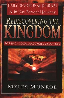Rediscovering the Kingdom....Daily Devotional Journal  -     By: Myles Munroe