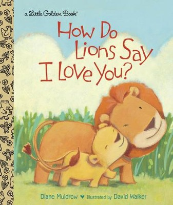 How Do Lions Say I Love You? - eBook  -     By: Diane Muldrow