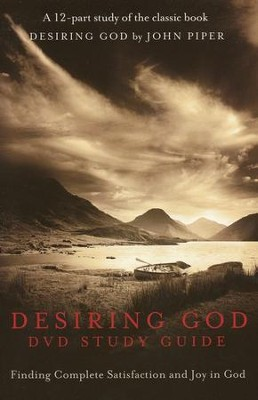 Desiring God DVD Study Guide: Finding Complete Satisfaction and Joy in God  -     By: John Piper