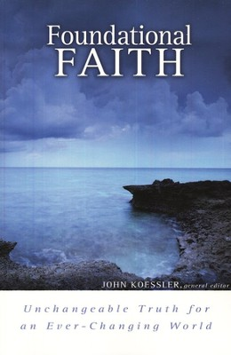 Foundational Faith: Unchangeable Truth for an Ever-Changing World - Slightly Imperfect  -