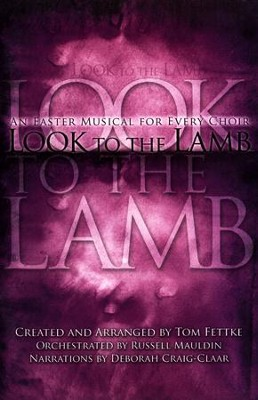 Look to the Lamb: An Easter Musical for Every Choir   -