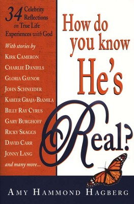 How Do You Know He's Real?  -     By: Amy Hammond Hagberg