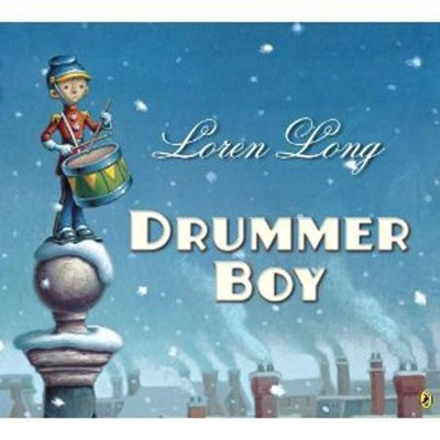 Drummer Boy  -     By: Loren Long     Illustrated By: Loren Long