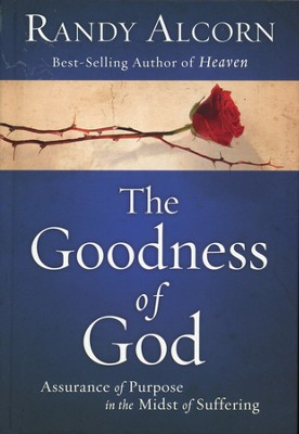 The Goodness of God: Assurance of Purpose in the Midst of Suffering - Slightly Imperfect  -     By: Randy Alcorn