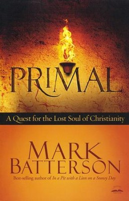 Primal: A Quest for the Lost Soul of Christianity - Slightly Imperfect  -     By: Mark Batterson
